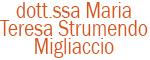 Dott.ssa Maria Teresa Strumendo Migliaccio